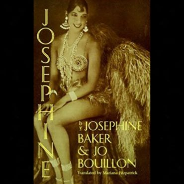 Actress, Entertainer, Spy, Josephine Baker's Autobiography